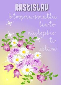 Rastislav K tvojmu sviatku len to najlepšie ti želám Plants, Cards, Humor, January, Humour, Funny Photos, Plant, Maps, Funny Humor