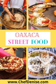 Oaxaca Street Food You Must Try — Chef Denise Oaxaca Food, Oaxaca City, Delicious Destinations, Best Street Food, Mouth Watering Food, Restaurant Recipes, Foodie Travel, So Little Time, Travel Tips