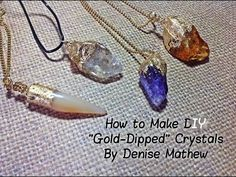 """How to Make a DIY """"Gold-Dipped"""" Crystal Pendants by Denise Mathew - YouTube"""