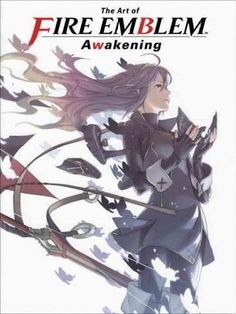 The Art of Fire Emblem Awakening contains an in-depth, behind-the-scenes look at…