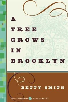 my favorite book, I love this cover. A Tree Grows In Brooklyn