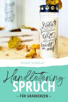 DIY-Handlettering-Spruch für eine Grabkerze. �bertrage einen Handlettering-Spruch easy-peasy mit der sogenannten Wasserschiebefolie auf eine Grabkerze.