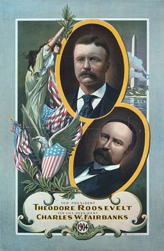 Theodore Roosevelt / Charles Fairbanks 1904 Campaign Poster. Seen in the new Library of Congress book of presidential campaign posters, available here: http://www.loc.gov/shop/index.php?action=cCatalog.showItem=1=78=4528