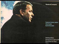 "Frank Sinatra sings ""Agua de Beber"", by the great Antonio Carlos Jobim."