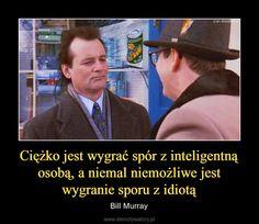 Bill Murray, Motto, Memes, Slogan, Brain, Smile, Album, Humor, Words