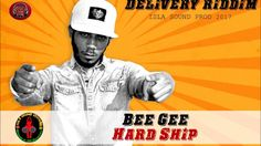 Bee Gee - Hard Ship (Delivery Riddim IslaSound Prod 2017)