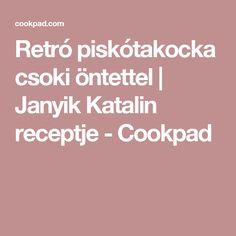 Retró piskótakocka csoki öntettel   Janyik Katalin receptje - Cookpad