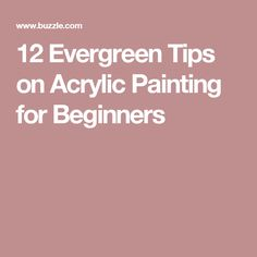 12 Evergreen Tips on Acrylic Painting for Beginners