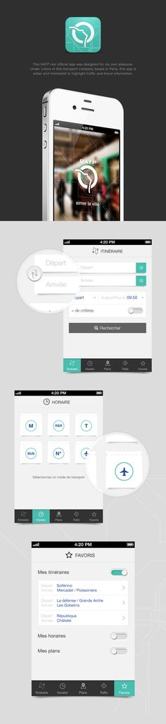 RATP iPhone App by Angelique Calmon, via Behance *** This RATP non official app was designed for my own pleasure. Under color of this transport company based in Paris, this app is sober and minimalist to highlight traffic and travel information.