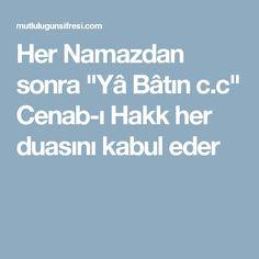 """Her Namazdan sonra """"Yâ Bâtın c.c"""" Cenab-ı Hakk her duasını kabul eder"""