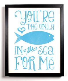 You're The Only Fish In The Sea For Me Special by StayGoldMedia, $9.99