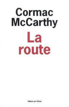 la route cormac mccarthy - Google Search
