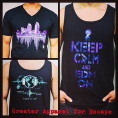Get your shirts and tanks ready for Escape! Greater Apparel got your covered with exclusive and modern designs inspired by music and motivation. #escape #escapefromwonderland #raveshirts #dailyedmpics #edmshirts #edmclothing #edm #fashion #mensfashion #rave #greaterapparel #keepcalm #keepcalmedmon #cityofdreams #turnitup