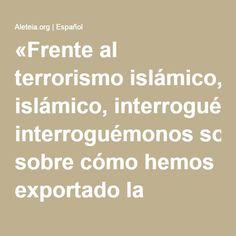 «Frente al terrorismo islámico, interroguémonos sobre cómo hemos exportado la democracia» - Vatican News - Aleteia.org | Español