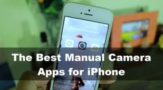 3 Best Manual Camera Apps for iPhone - Best Apps Tube Camera Apps, Smartphone, Ios 8, Best Apps, Manual, Tube, Samsung, Zero, Iphone App