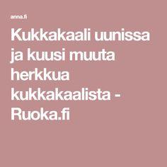 Kukkakaali uunissa ja kuusi muuta herkkua kukkakaalista - Ruoka.fi