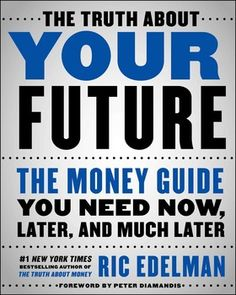 New York Times bestselling author and legendary investment guru Ric Edelman  reveals his forward-thinking guide on how technology and scie. c5aca3b61dd