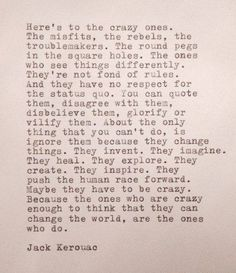 Jack Kerouac One of my all time favorite quotes! I like to think this is me! Typed Quotes, Quotable Quotes, Poetry Quotes, Words Quotes, Me Quotes, Sayings, Soul Qoutes, Strong Quotes, Attitude Quotes