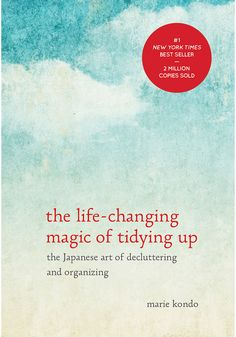 """The best way to choose what to keep and what to throw away is to take each item in one's hand and ask, 'Does this spark joy?' If it does, keep it. If not, dispose of it,"" explains Marie Kondo in her best-selling book, The Life-Changing Magic of Tidying Up: The Japanese Art of Decluttering and Organizing."