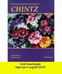 The Charlton Standard Catalogue of Chintz (9780889681880) Linda Eberle, Susan Scott , ISBN-10: 0889681880  , ISBN-13: 978-0889681880 ,  , tutorials , pdf , ebook , torrent , downloads , rapidshare , filesonic , hotfile , megaupload , fileserve