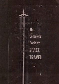 the complete book of space travel You Are My Moon, The Wombats, Smash Book, The Adventure Zone, Ex Machina, To Infinity And Beyond, Interstellar, Mass Effect, Far Away