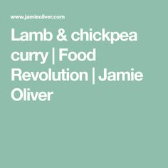 Lamb & chickpea curry | Food Revolution | Jamie Oliver