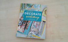Decorate Workshop, ein toller Ratgeber für neue Ideen in den eigenen vier Wänden!
