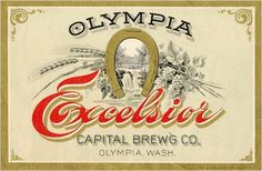 Olympia Excelsior.  Capitol Brewing's first label. 1896
