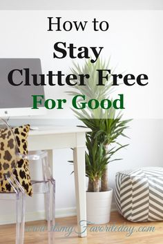 WOW these really are great practical tips! I've been working on staying clutter free for a while, this is SOOO going to help me avoid clutter creep. You want to keep this one, make sure to pin. #clutterhelp