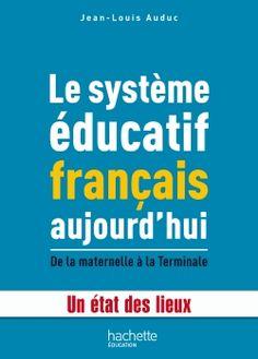 Le système éducatif français aujourd'hui. De la maternelle à la Terminale - Jean-Louis Auduc http://cataloguescd.univ-poitiers.fr/masc/Integration/EXPLOITATION/statique/recherchesimple.asp?id=17423807X