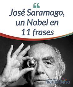 José Saramago, un Nobel en 11 frases   Fue tanto lo que José Saramago nos dejó entre sus #letras que es difícil #elegir 11 frases, pero aquí os mostramos nuestra propia #selección. ¿Cuál añadirías?  #Libros