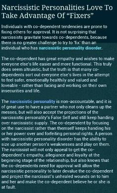 Narcissistic Personality Diorder and Codependent Personality Disorder Often Seek Partnership With One Another.