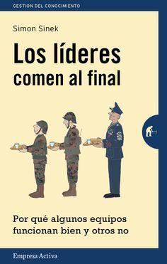Resumen con las ideas principales del libro 'Los líderes comen al final', de Simon Sinek - Por qué algunos equipos funcionan bien y otros no. Ver resumen completo del libro aquí: http://www.leadersummaries.com/resumen/los-lideres-comen-al-final