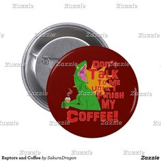Raptors and Coffee Pinback Button #dinosaurs #jurassic #velociraptor #raptors #coffee