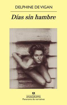 Días sin hambre / Delphine de Vigan ; traducción de Javier Albiñana