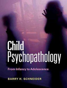 Child Psychopathology: From Infancy to Adolescence