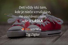 Zig Ziglar, Wisdom, Humor, Sneakers, Funny, Books, Motto, Passion, Tennis