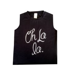 A personal favorite from my Etsy shop https://www.etsy.com/listing/205075606/oh-la-la-baby-muscle-tee-baby-girl-tee
