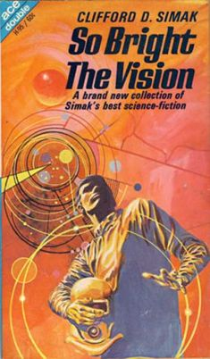 """scificovers: """"Ace Double So Bright The Vision by Clifford D. Simak, Cover art by Gray Morrow. Fantasy Book Covers, Book Cover Art, Fantasy Books, Comic Book Covers, Comic Books, Fantasy Art, Pulp Fiction Book, Science Fiction Books, Classic Sci Fi Books"""