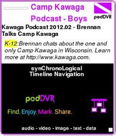 #K-12 #PODCAST  Camp Kawaga Podcast - Boys Summer Camp, Minocqua, WI    Kawaga Podcast 2012.02 - Brennan Talks Camp Kawaga    LISTEN...  http://podDVR.COM/?c=ad38ac49-18ab-eb74-3ef9-3cea4fd897d1
