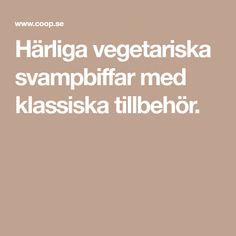 Härliga vegetariska svampbiffar med klassiska tillbehör.