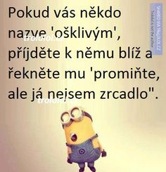 hm. ano, je legrační!:-) Free Time, Motto, I Laughed, Quotations, Haha, Jokes, Author, Motivation, Funny