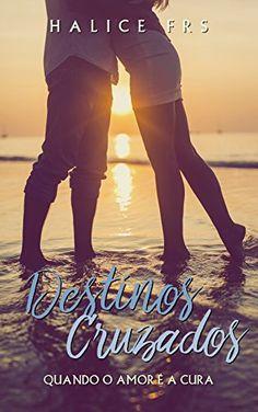 Destinos Cruzados: Quando o amor é a cura - eBooks na Amazon.com.br