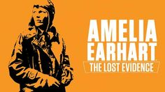 Buried in the National Archives for nearly 80 years, a newly rediscovered photo may hold the key to solving one of history's all-time greatest mysteries. Amelia Earhart: The Lost Evidence. Documentary