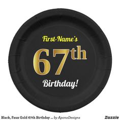 Black, Faux Gold Birthday + Custom Name Paper Plate This simple, personalized, birthday-themed paper plate design features a customizable message like Birthday Plate, 55th Birthday, Paper Plate Design, Cake Servings, Party Tableware, Birthday Greeting Cards, Paper Plates, Biodegradable Products, Wrapping