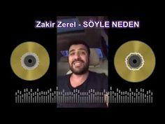 Zakir Zerel   SÖYLE NEDEN