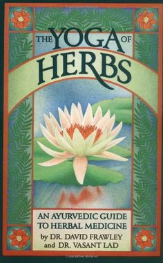 The Yoga of Herbs: An Ayurvedic Guide to Herbal Medicine by David Frawley http://www.amazon.com/dp/0941524248/ref=cm_sw_r_pi_dp_Lb2oub1YJ2B3B