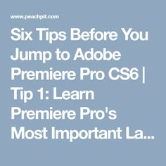 Six Tips Before You Jump to Adobe Premiere Pro CS6 | Tip 1: Learn Premiere Pro's Most Important Layout Features: Workspaces, Panels, and Panel Menus | Peachpit