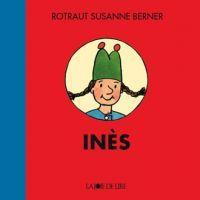 """""""Inès"""" de Rotraut Susanne Berner"""