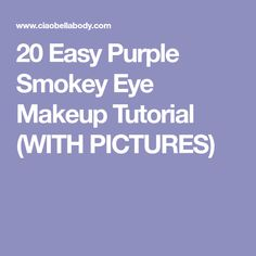 20 Easy Purple Smokey Eye Makeup Tutorial (WITH PICTURES)
